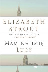 okładka Mam na imię Lucy. Ebook | papier | Elizabeth Strout