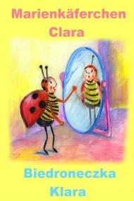 okładka Niemiecki dla dzieci - bajka dwujęzyczna z ćwiczeniami. Marienkäferchen Clara - Biedroneczka Klara, Ebook | Justyna Piecyk