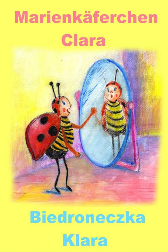 okładka Niemiecki dla dzieci - bajka dwujęzyczna z ćwiczeniami. Marienkäferchen Clara - Biedroneczka Klaraebook | PDF | Justyna Piecyk