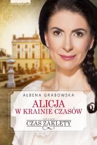 okładka Alicja w krainie czasów. Czas zaklęty, Ebook   Ałbena  Grabowska