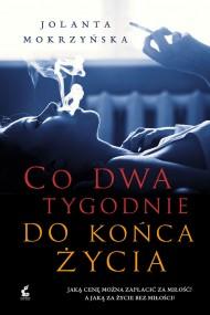 okładka Co dwa tygodnie do końca życia. Ebook | EPUB,MOBI | Jolanta Mokrzyńska