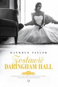 okładka Zostawić Daringham Hall. Ebook | EPUB,MOBI | Kathryn Taylor
