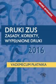 okładka Druki ZUS 2016 Zasady korekty wypełnione druki Vademecum płatnika. Ebook | EPUB,MOBI | Praca zbiorowa