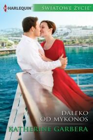 okładka Daleko od Mykonos. Ebook | EPUB,MOBI | Katherine Garbera