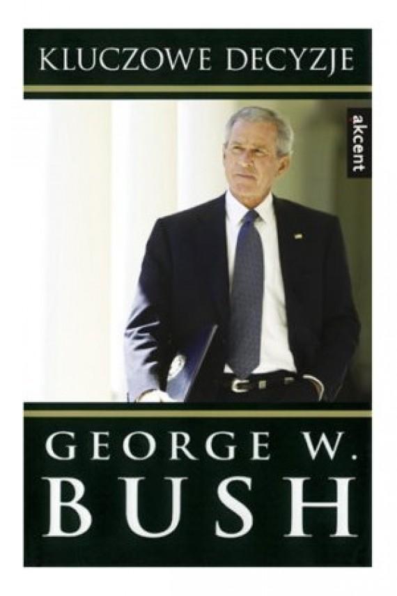 okładka Kluczowe decyzjeebook   EPUB, MOBI   George W. Bush