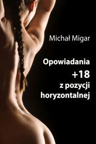 okładka Opowiadania +18 z pozycji horyzontalnej, Ebook | Michał Migar