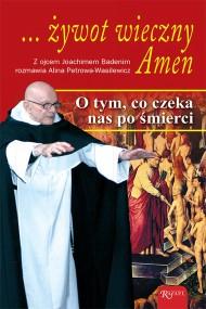 okładka Żywot wieczny Amen. Ebook | papier | Op Joachim Badeni