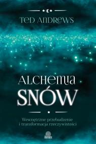 okładka Alchemia snów. Wewnętrzne przebudzenie i transformacja rzeczywistości, Ebook   Ted Andrews