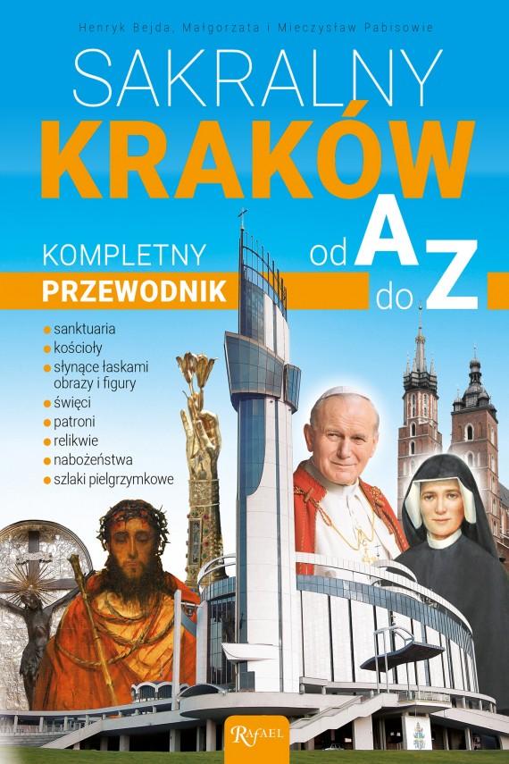 okładka Sakralny Kraków. Kompletny przewodnik od A do Zebook | EPUB, MOBI | Henryk Bejda, Małgorzata Pabis, Mieczysław Pabis