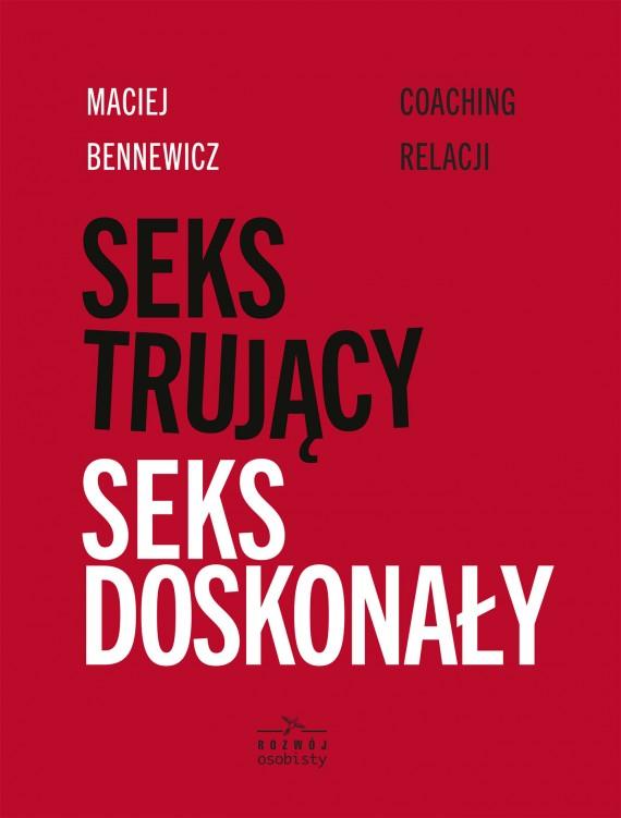 okładka Seks trujący, seks doskonałyebook | EPUB, MOBI | Maciej Bennewicz