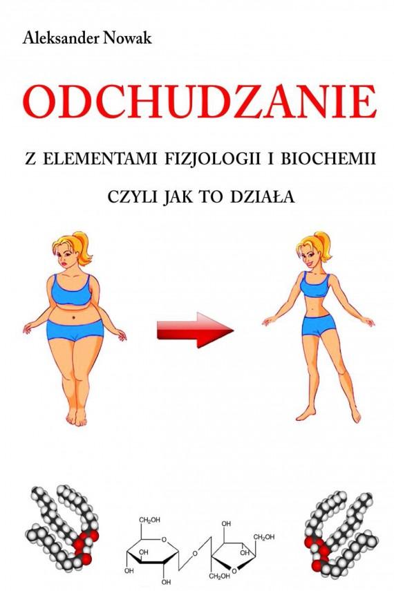 okładka Odchudzanie z elementami fizjologii i biochemii. Ebook | EPUB, MOBI | Aleksander Nowak