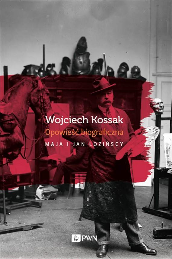 okładka Wojciech Kossak. Ebook | EPUB, MOBI | Maja  Łozińska, Jan  Łoziński