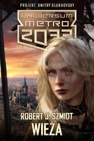 okładka Wieża. Ebook | EPUB,MOBI | Robert J. Szmidt