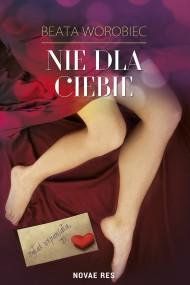 okładka Nie dla ciebie. Ebook | EPUB,MOBI | Beata  Worobiec