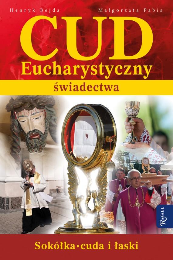 okładka Cud Eucharystyczny. Świadectwaebook   EPUB, MOBI   Henryk Bejda, Małgorzata Pabis