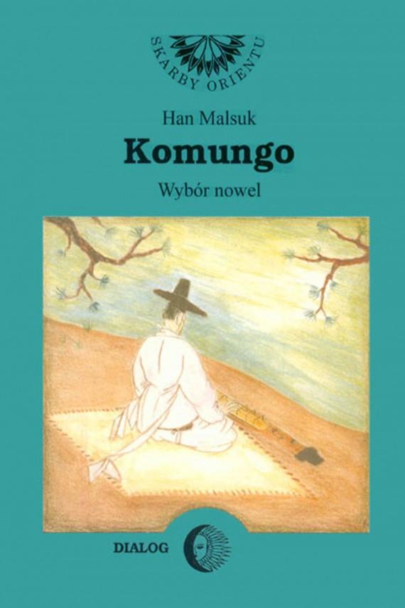 okładka Komungo. Wybór nowelebook | EPUB, MOBI | Han Malsuk