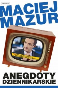 okładka Anegdoty dziennikarskie. Ebook   EPUB,MOBI   Maciej Maur
