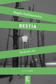 okładka Bestia. Studium zła, Ebook | Magda Omilianowicz