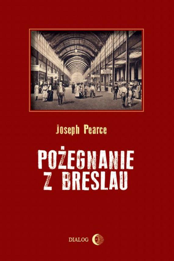 okładka Pożegnanie z Breslau. Ebook | EPUB, MOBI | Joseph Pearce