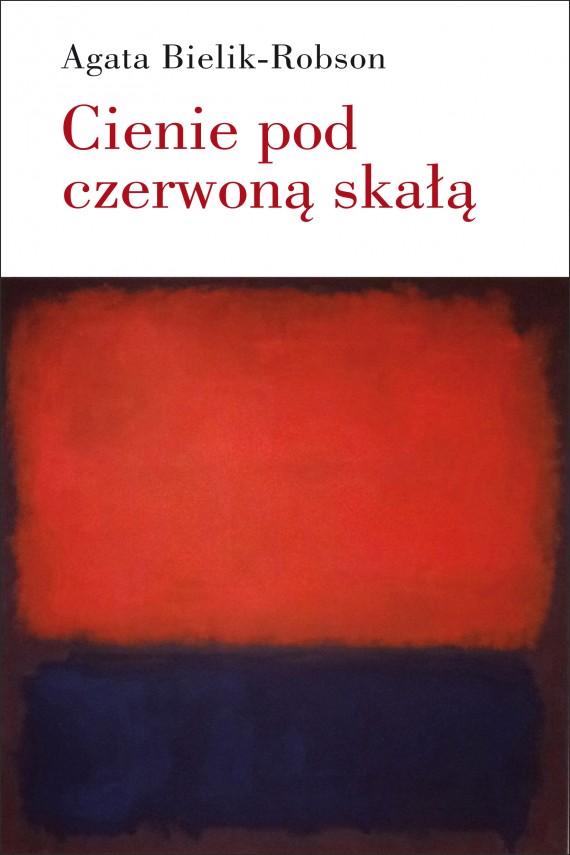 okładka Cienie pod czerwoną skałą. Eseje o literaturzeebook | EPUB, MOBI | Agata  Bielik-Robson