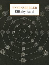 okładka Eliksiry nauki. Spojrzenia wierszem i prozą, Ebook   Hans Magnus Enzensberger