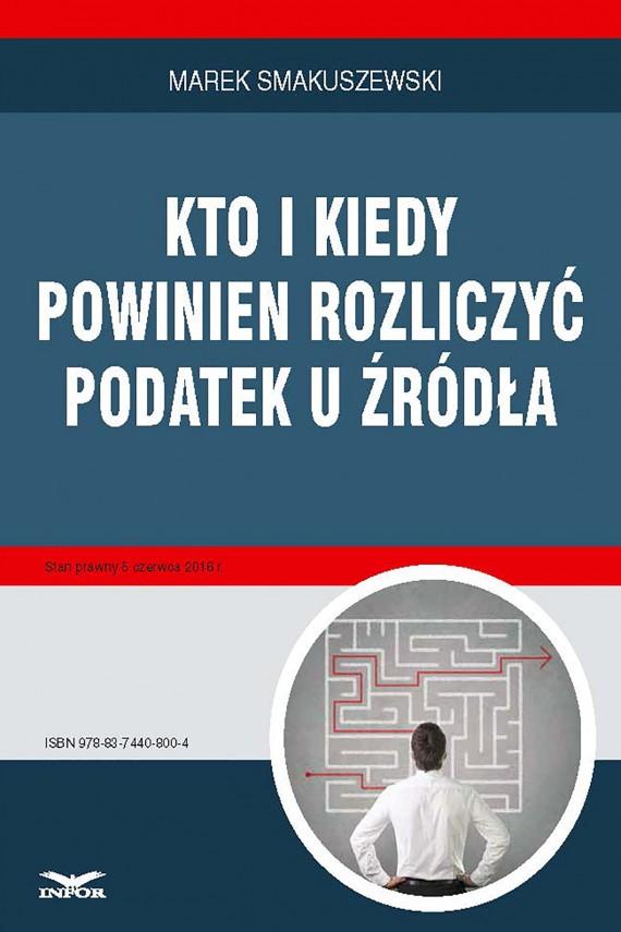 okładka Kto i kiedy powinien rozliczyć podatek u źródła. Ebook | PDF | Marek Smakuszewski
