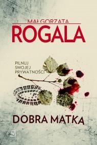 okładka Dobra matka. Ebook | EPUB,MOBI | Małgorzata Rogala