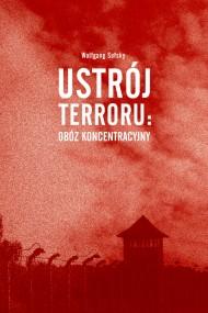 okładka Ustrój terroru: obóz koncentracyjny. Ebook | EPUB,MOBI | Wolfgang Sofsky