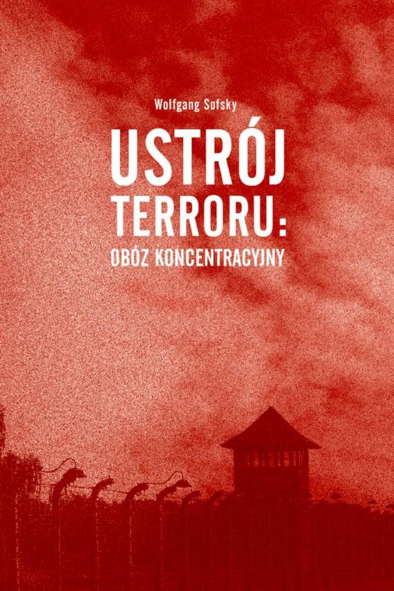 okładka Ustrój terroru: obóz koncentracyjny. Ebook | EPUB, MOBI | Wolfgang Sofsky