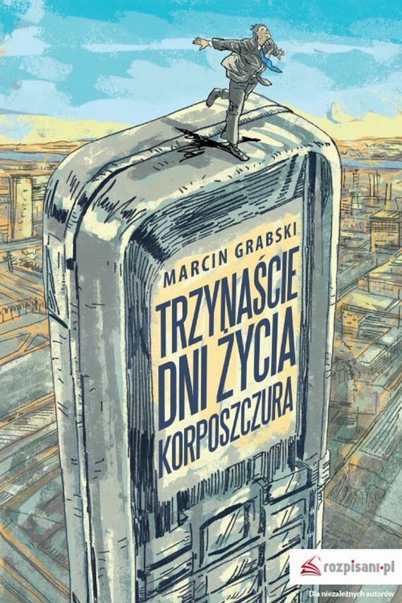 okładka Trzynaście dni życia korposzczuraebook   EPUB, MOBI   Marcin  Grabski