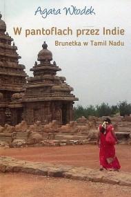 okładka W pantoflach przez Indie. Brunetka w Tamil Nadu. Ebook | EPUB,MOBI | Agata  Włodek