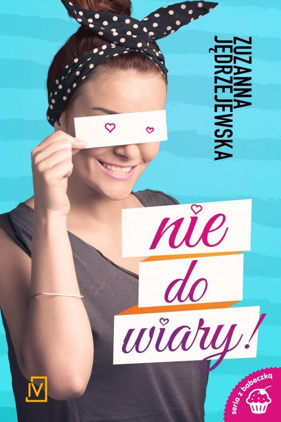 okładka Nie do wiary!ebook | EPUB, MOBI | Zuzanna  Jędrzejewska