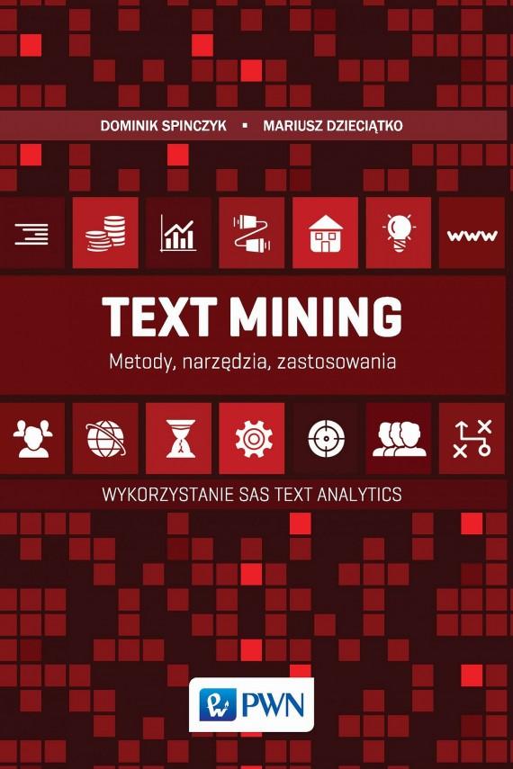 okładka Text Mining: metody, narzędzia i zastosowania. Ebook | EPUB, MOBI | Mariusz  Dzieciątko, Dominik  Spinczyk