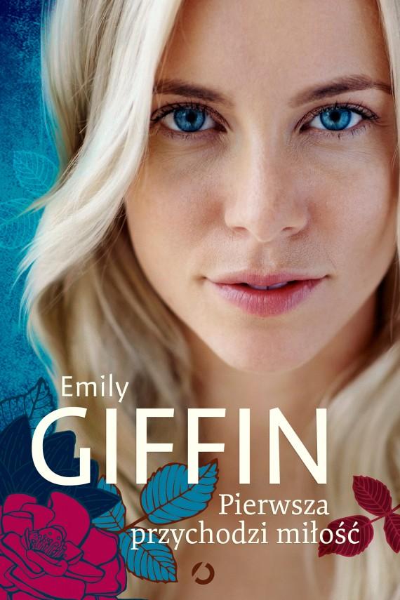 okładka Pierwsza przychodzi miłość. Ebook | EPUB, MOBI | Emily Giffin