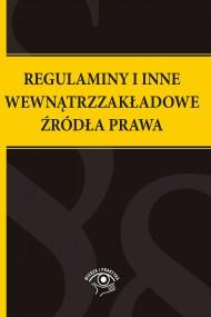 okładka Regulaminy i inne wewnątrzzakładowe źródła prawa. Ebook | EPUB,MOBI | Praca zbiorowa