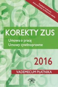 okładka Korekty ZUS 2016 Umowa o pracę Umowy cywilnoprawne. Ebook | EPUB,MOBI | Praca zbiorowa