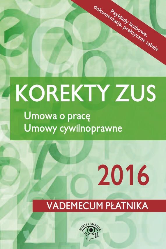 okładka Korekty ZUS 2016 Umowa o pracę Umowy cywilnoprawne. Ebook | EPUB, MOBI | Praca zbiorowa