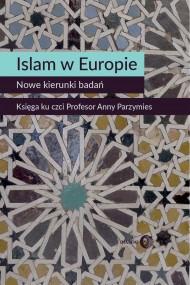 okładka Islam w Europie. Nowe kierunki badań. Ebook | EPUB,MOBI | Opracowanie zbiorowe