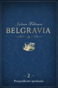 okładka Belgravia: Przypadkowe spotkanie (odcinek 2). Ebook   EPUB,MOBI   Julian Fellowes