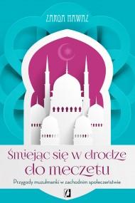 okładka Śmiejąc się w drodze do meczetu. Przygody muzułmanki w zachodnim społeczeństwie, Ebook | Zarqa Nawaz