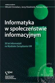 okładka Informatyka w społeczeństwie informacyjnym. Ebook | PDF | Jerzy Kisielnicki, Witold  Chmielarz, Tomasz  Parys