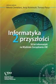 okładka Informatyka 2 przyszłości. Ebook | PDF | Jerzy Kisielnicki, Witold  Chmielarz, Tomasz  Parys