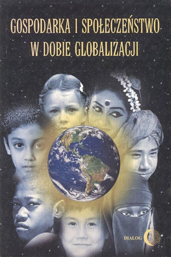 okładka Gospodarka i społeczeństwo w dobie globalizacji. Ebook | EPUB, MOBI | Opracowanie zbiorowe