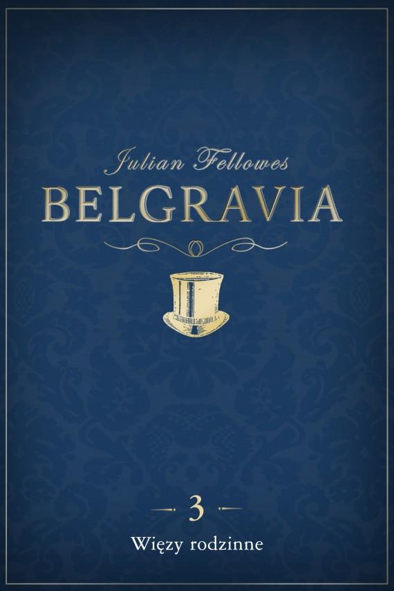 okładka Belgravia: Więzy rodzinne (odcinek 3). Ebook | EPUB, MOBI | Julian Fellowes