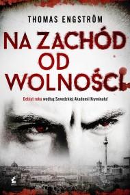 okładka Na zachód od wolności. Ebook   EPUB,MOBI   Emilia Fabisiak, Thomas Engström