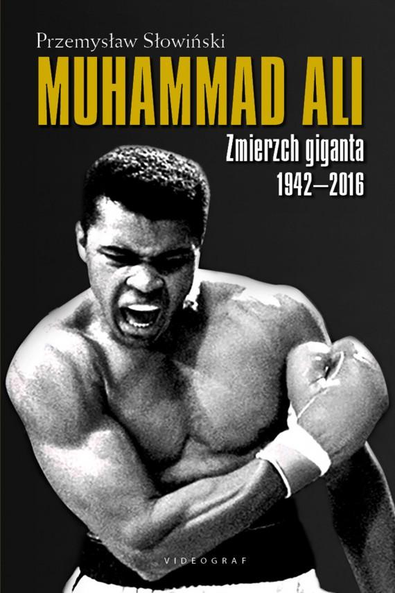 okładka Muhammad Ali. Zmierzch giganta 1942-2016. Ebook | EPUB, MOBI | Przemysław Słowiński