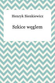 okładka Szkice węglem, Ebook   Henryk Sienkiewicz