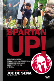 okładka Spartan Up! Bądź jak Spartanin, Ebook | Joe  De Sena, Jeff O'Connell