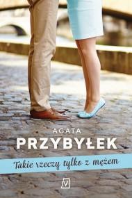 okładka Takie rzeczy tylko z mężem, Ebook | Agata Przybyłek