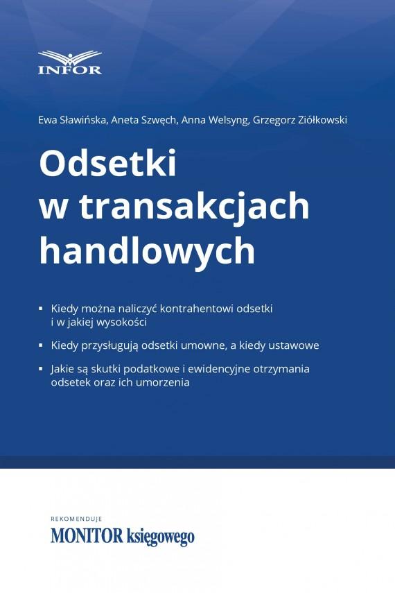 okładka Odsetki w transakcjach handlowychebook | PDF | Grzegorz Ziółkowski, Aneta Szwęch, Ewa Sławińska, Anna Welsyng